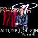 Mike Peterson - Altijd Bij Jou Zijn (ft. Yes-R)